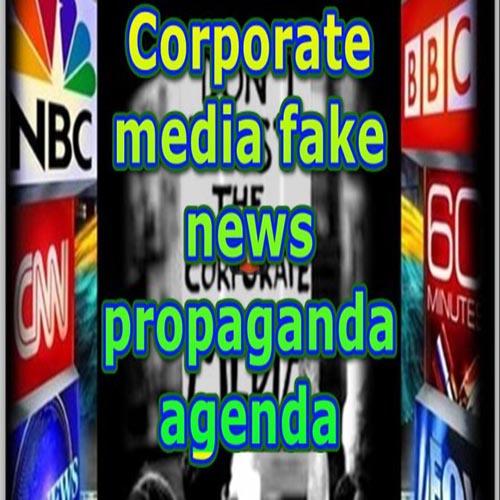 corporate-media-fake-news-propaganda-agenda__atruthsoldier